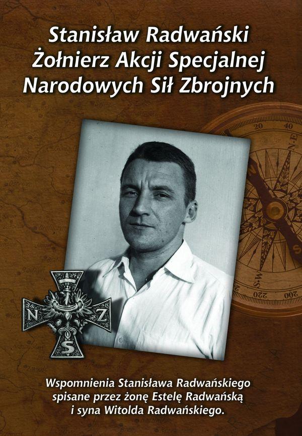 Stanisław Radwański – żołnierz Akcji Specjalnej NSZ